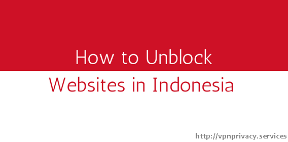 How to Unblock Websites in Indonesia